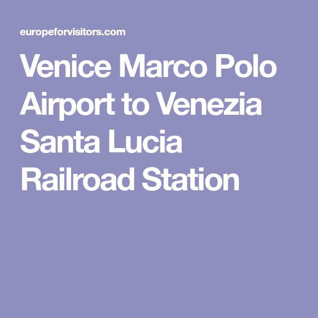 Venice Marco Polo Airport to Venezia Santa Lucia Railroad Station