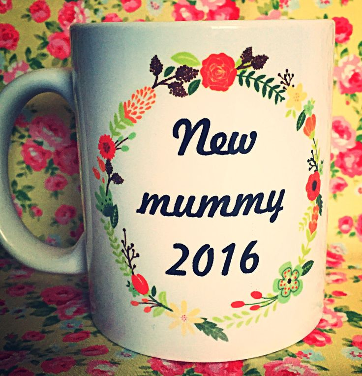 A personal favourite from my Etsy shop https://www.etsy.com/uk/listing/459828210/new-mummy-2016-11oz-coffe-tea-mug-great
