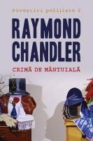 Raymond Chandler - Crimă de mântuială