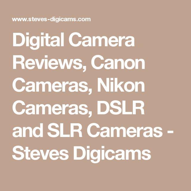 Digital Camera Reviews, Canon Cameras, Nikon Cameras, DSLR and SLR Cameras - Steves Digicams #nikoncameras