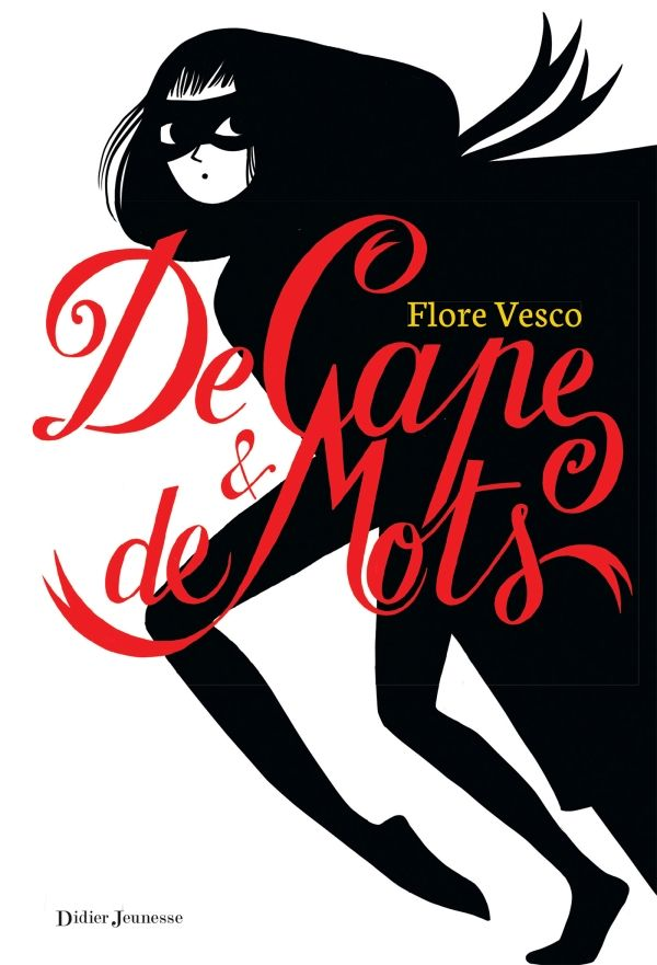 Flore Vesco, De Cape et de mots, Didier jeunesse, 2015