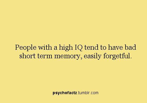 This explains so much. I'm just brilliant.