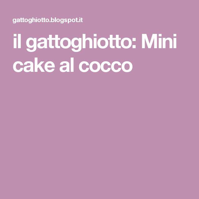 il gattoghiotto: Mini cake al cocco