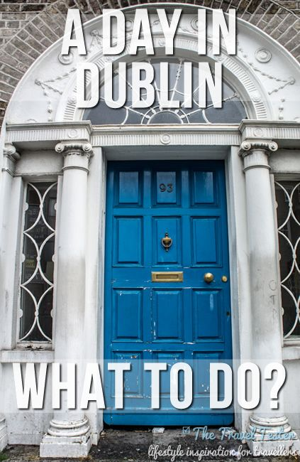 Suggestions on things to do if you're only in #Dublin for 1 day #ireland #travel