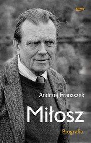 Miłosz. Biografia-Franaszek Andrzej