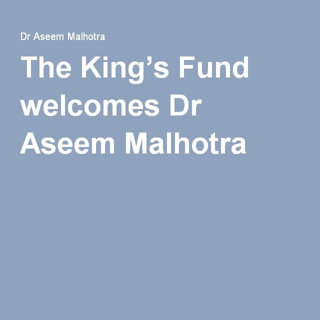 The King's Fund welcomes Dr Aseem Malhotra