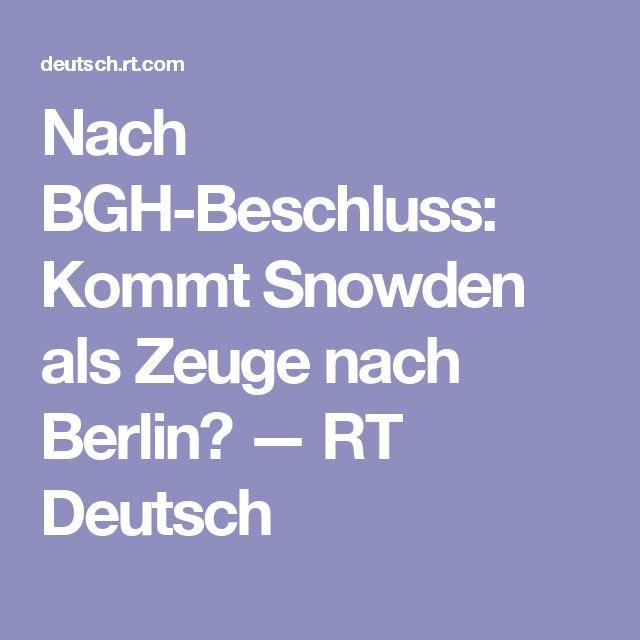 Nach BGH-Beschluss: Kommt Snowden als Zeuge nach Berlin? — RT Deutsch