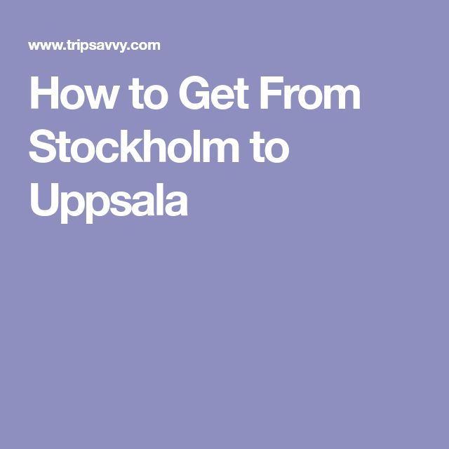 How to Get From Stockholm to Uppsala