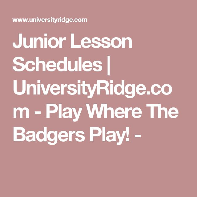 Junior Lesson Schedules | UniversityRidge.com - Play Where The Badgers Play! -