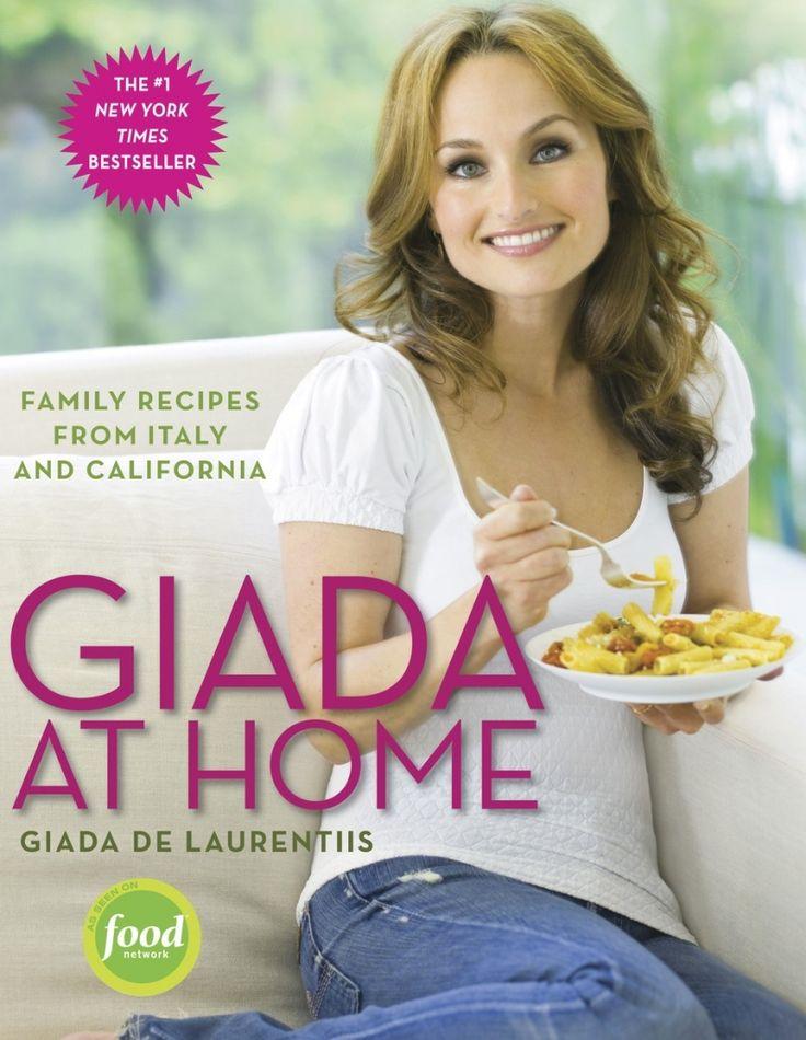Giada At Home by Giada De Laurentiis @gdelaurentiis http://www.giadadelaurentiis.com/books/9/giada-at-home