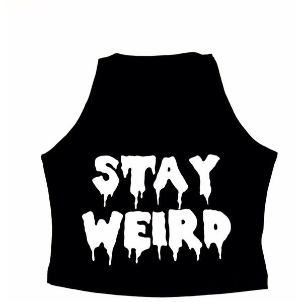 STAY WEIRD DROOLING Grunge Hipster Crop Stretch Tank Crop - Top... ($20) ❤ liked on Polyvore