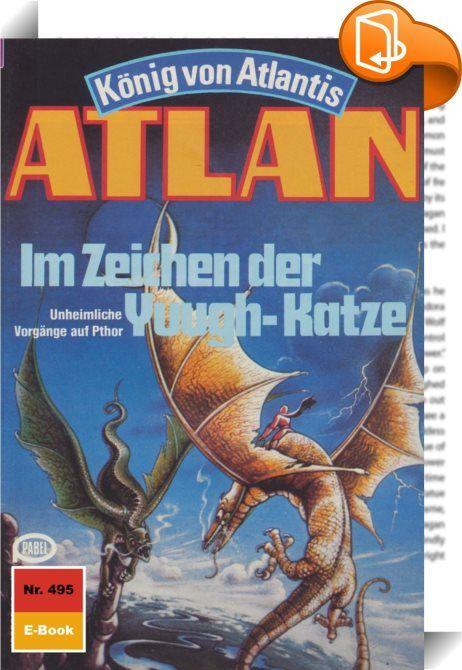 Atlan 495: Im Zeichen der Yuugh-Katze (Heftroman)    :  Die Herrschaft des Bösen über die Schwarze Galaxis ist längst aufgehoben. Der Zusammenbruch der dunklen Mächte begann damit, dass Duuhl Larx, der verrückte Neffe, durch die Schwarze Galaxis raste und Unheil unter seinen Kollegen stiftete. Es hatte damit zu tun, dass die große Plejade zum Zentrum der Schwarzen Galaxis gebracht wurde und nicht zuletzt auch damit, dass Atlan, der Arkonide, und Razamon, der Berserker, in ihrem Wirken ...