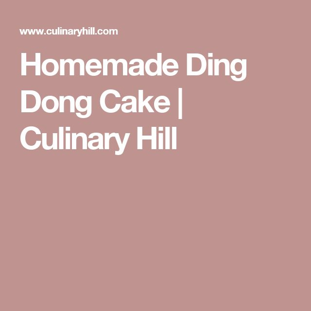 Homemade Ding Dong Cake | Culinary Hill