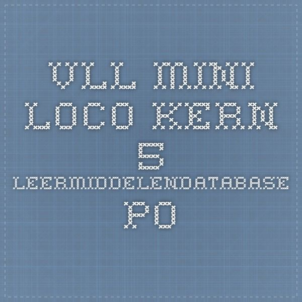 VLL mini loco kern 5 - Leermiddelendatabase PO