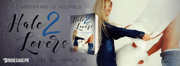 Hate 2 Lovers.  Hate 2 Lovers  by K. Webster and J.D. Hollyfield2 Lovers Series #2(May be read as standalone)Publication Date:January 9 2017Genres: Adult Contemporary Romantic Comedy  Preorder: Amazon  She hates him and his big head. He likes her and her big tts.  She hates him because she somehow ends up naked every time she sees him. He likes her because she somehow ends up naked every time he sees her.  She hates him because the big oaf knocked her up with his kid. He likes her because…