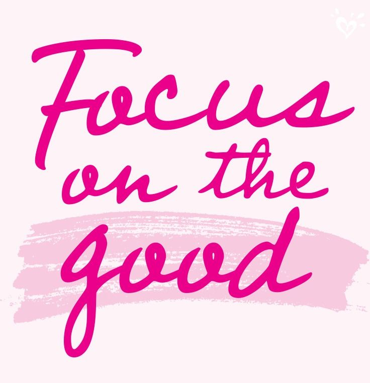 Focus on the beautiful things in life!