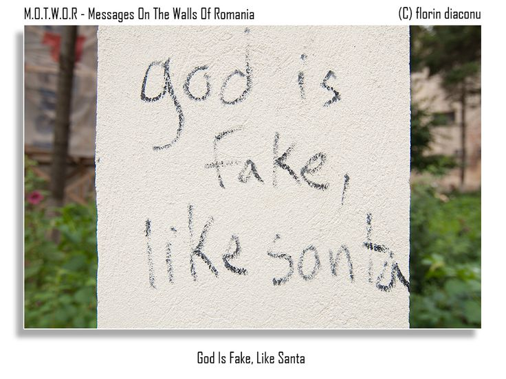 Message: God is fake, like santa Location: Amzei Church Street, Bucharest