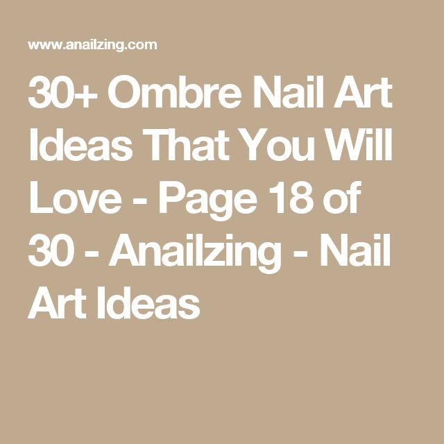 30+ Ombre Nail Art Ideas That You Will Love - Page 18 of 30 - Anailzing - Nail Art Ideas