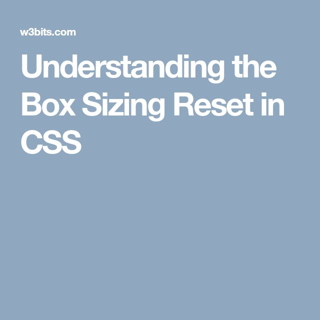 Understanding the Box Sizing Reset in CSS