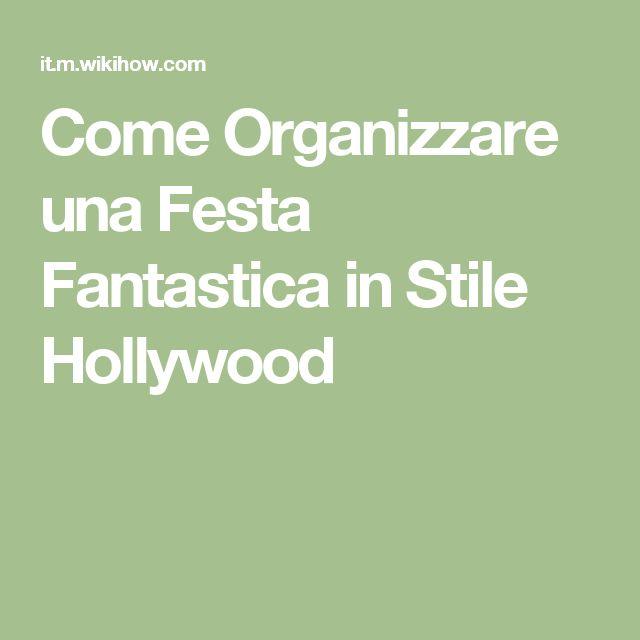Come Organizzare una Festa Fantastica in Stile Hollywood