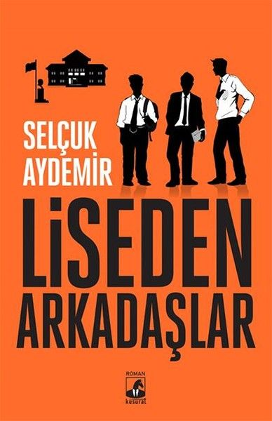 Liseden+Arkadaşlar+-+Selçuk+Aydemir