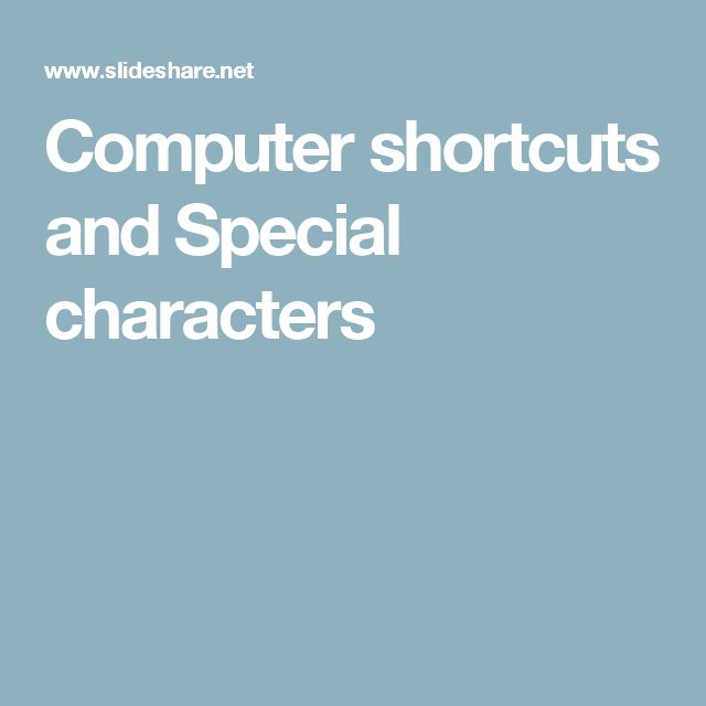 Computer shortcuts and Special characters