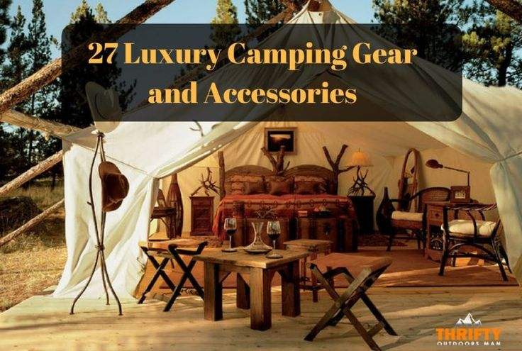 Luxury Camping Gear