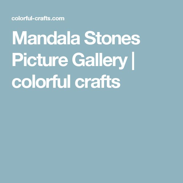 Mandala Stones Picture Gallery | colorful crafts