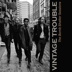 "Vintage Trouble album ""The Bomb Shelter Sessions"".:"