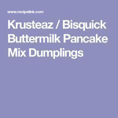 Krusteaz / Bisquick Buttermilk Pancake Mix Dumplings