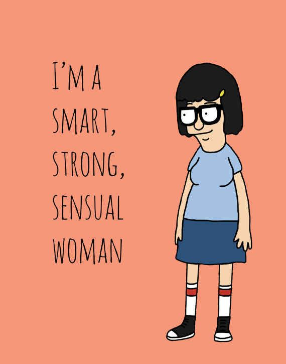 Believe in yourself. | 22 Life Lessons From Tina Belcher