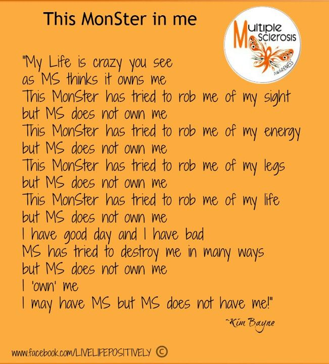 Multiple Sclerosis...MUST READ POEM...This MS MonSter in me... IT DOESN'T HAVE ME!!!