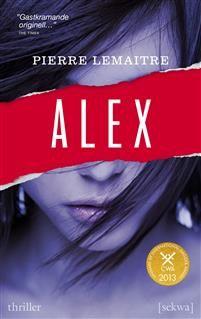 http://www.adlibris.com/se/organisationer/product.aspx?isbn=9188697010 | Titel: Alex - Författare: Pierre Lemaitre - ISBN: 9188697010 - Pris: 48 kr