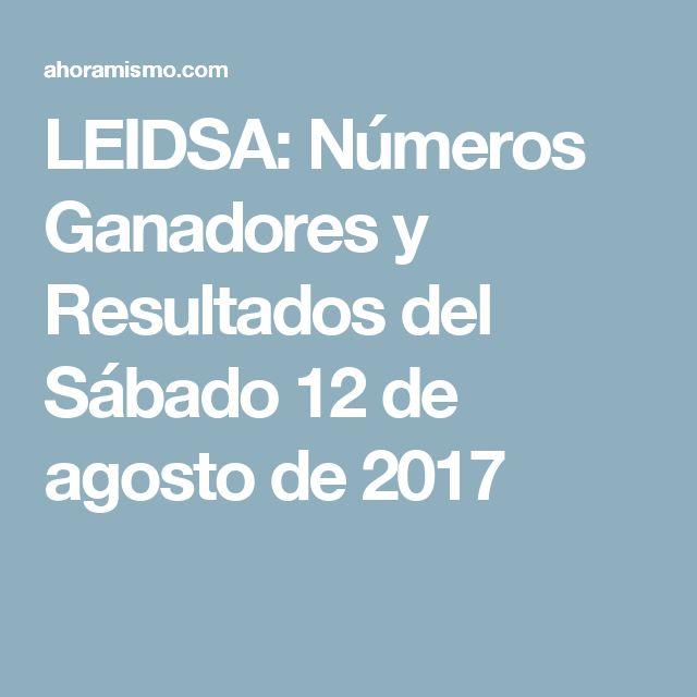 LEIDSA: Números Ganadores y Resultados del Sábado 12 de agosto de 2017
