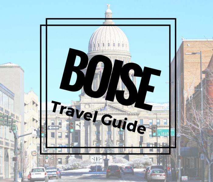 Things To Do in Boise: A Boise, Idaho Travel Guide