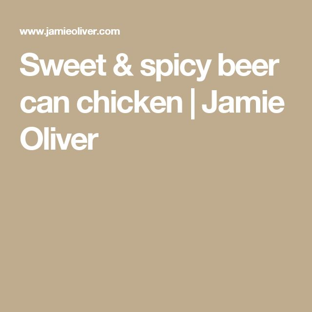 Sweet & spicy beer can chicken | Jamie Oliver