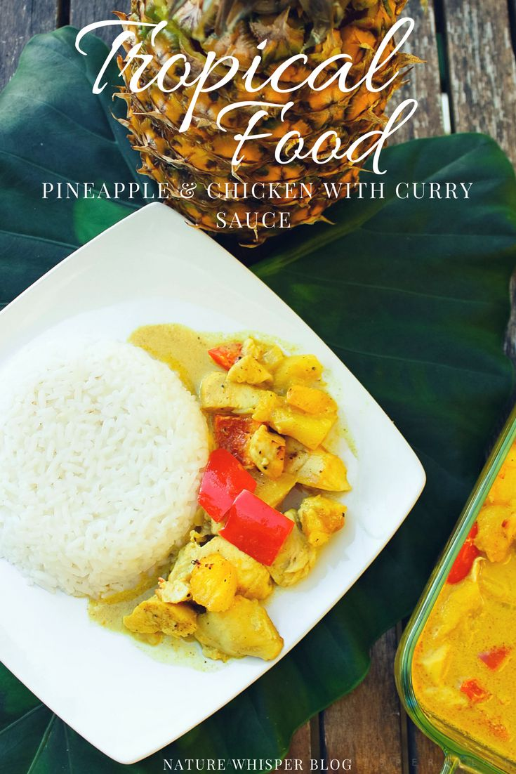 Tropical Stew: Pineapple And Chicken With Curry Sauce