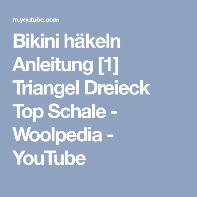 Bikini häkeln Anleitung [1] Triangel Dreieck Top Schale - Woolpedia - YouTube