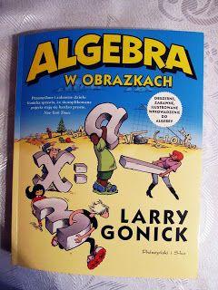 """Mój Portret - blog  lifestylowy, blog o kulturze.: Larry Gonick, """"Algebra w obrazkach"""""""