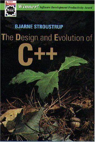 The Design and Evolution of C++ by Bjarne Stroustrup. $55.24. Author: Bjarne Stroustrup. Publisher: Addison-Wesley Professional; 1 edition (April 8, 1994). Publication: April 8, 1994. Edition - 1
