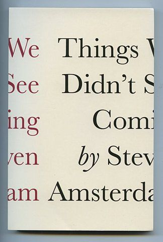 Things We Didn't See Coming, by Steven Amsterdam