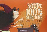 Lecture CE1: Une soupe 100 % sorcière | Bout de Gomme