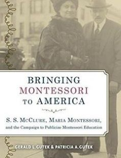 Bringing Montessori to America : S.S. Mcclure Maria Montessori and the campaign to publicize Montessori education free download by Gerald L. Gutek Patricia A. Gutek ISBN: 9780817318970 with BooksBob. Fast and free eBooks download.  The post Bringing Montessori to America : S.S. Mcclure Maria Montessori and the campaign to publicize Montessori education Free Download appeared first on Booksbob.com.
