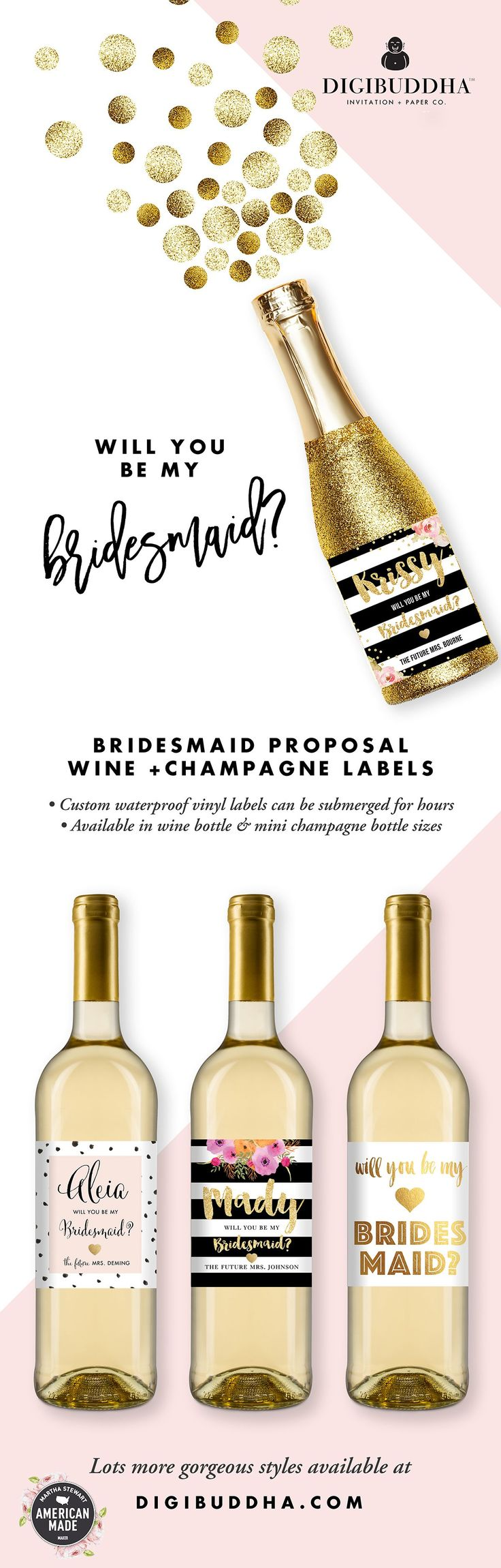 Will you be my bridesmaid? Bridesmaid proposal wine labels are a gorgeous, fun way to to ask your best girls to be there by your side on your wedding day!  Made with waterproof vinyl labels that can be submerged for hours. Available in wine bottle labels or mini champagne bottle labels. Also: Maid of Honor Proposal Wine labels, Matron of Honor Wine Labels in tons of gorgeous, trend setting styles.  digibuddha.com