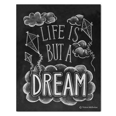 Life is But a Dream (Print)