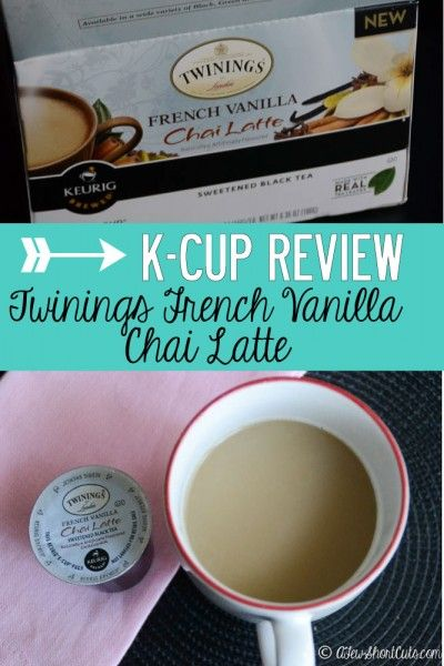 Twinning French Vanilla Chai Latte K-Cup Review #Keurig