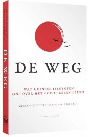 De Weg - Michael Puett - Wat Chinese filosofen ons over het leven leren.