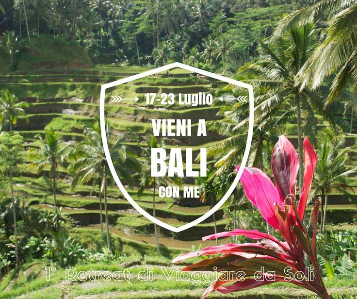 Dal 17 al 23 Luglio vieni a Bali con me, il primo retreat di Viaggiare da Soli, sull'andare oltre la propria zona di comfort.