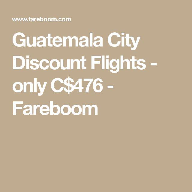 Guatemala City Discount Flights - only C$476 - Fareboom