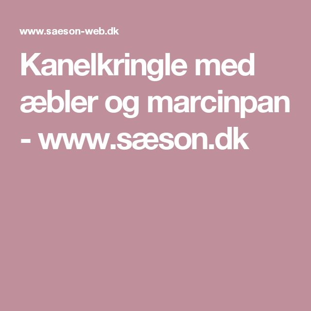 Kanelkringle med æbler og marcinpan - www.sæson.dk